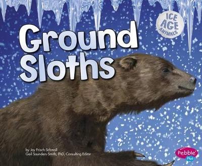 Ground Sloths by Joy Frisch-Schmoll