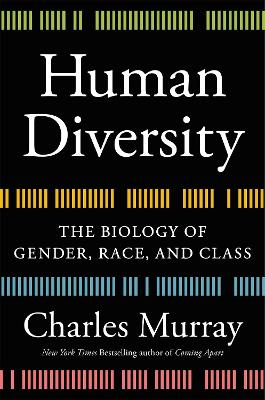 Human Diversity: The Biology of Gender, Race, and Class by Charles Murray