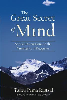 The Great Secret Of Mind by Tulku Pema Rigtsal