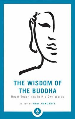 The Wisdom Of The Buddha by Anne Bancroft