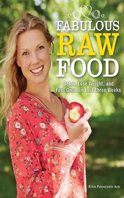 Fabulous Raw Food by Erica Palmcrantz Aziz