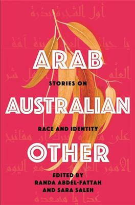 Arab, Australian, Other: Stories on Race and Identity book