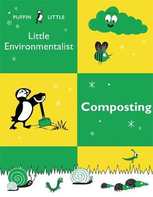 Puffin Little Environmentalist: Composting book