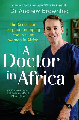 A Doctor in Africa by Dr Andrew Browning