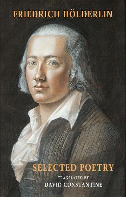 Selected Poetry: (including Hoelderlin's Sophocles) by Friedrich Hoelderlin