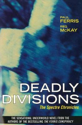 Deadly Divisions by Paul Ferris