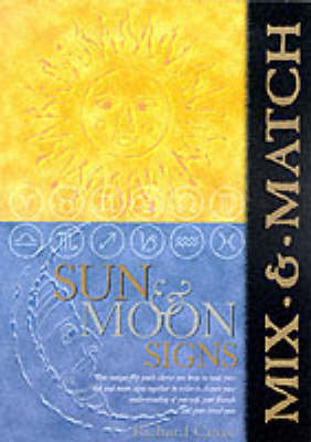 Mix and Match Sun and Moon Signs by Richard Craze