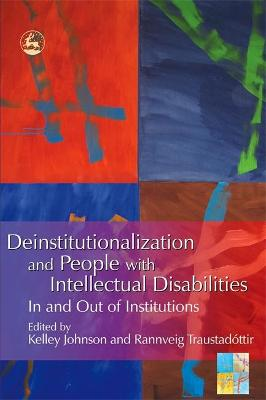 Deinstitutionalization and People with Intellectual Disabilities by Kelley Johnson