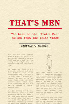 That'S Men: The Best of the 'That's Men' Column from the Irish Times by Padraig O'Morain