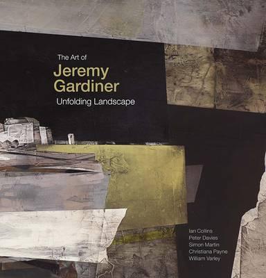 The Art of Jeremy Gardiner: Unfolding Landscape by Wendy Baron