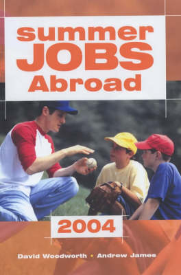 Summer Jobs Abroad: 2004 by Victoria Pybus