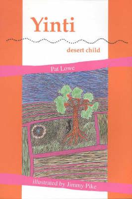 Yinti: Desert Child by Pat Lowe