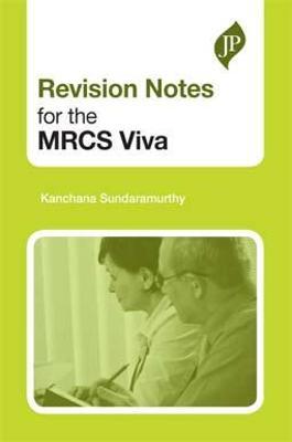 Revision Notes for the MRCS Viva by Kanchana Sundaramurthy