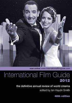 The International Film Guide 2012 - The Definitive  Annual Review of World Cinema, 48th Edition book