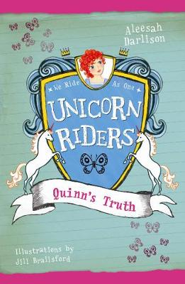 Unicorn Riders, Book 5: Quinn's Truth by Aleesah Darlison
