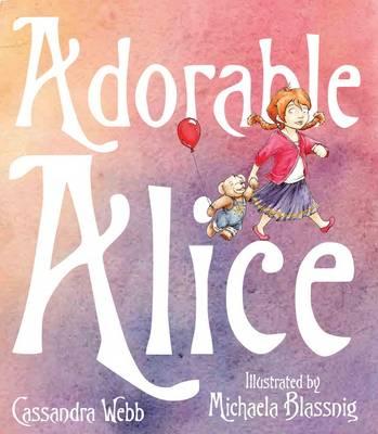 Adorable Alice by Webb,Cassandra