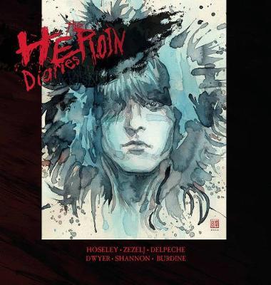 Heroin Diaries by Kieron Dwyer