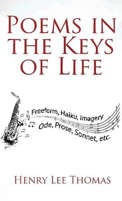 Poems In The Keys Of Life by Henry Lee Thomas