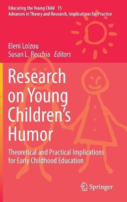 Research on Young Children's Humor: Theoretical and Practical Implications for Early Childhood Education by Eleni Loizou