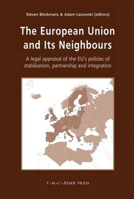 The European Union and its Neighbours by Steven Blockmans