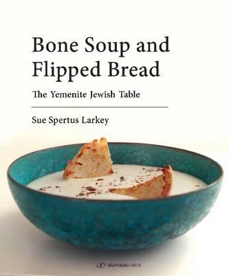 Bone Soup & Flipped Bread by Sue Spertus Larkey