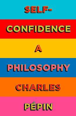 Self-Confidence: A Philosophy book