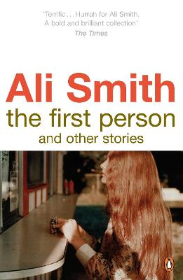 The First Person and Other Stories by Ali Smith