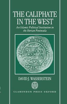 The Caliphate in the West by David J. Wasserstein