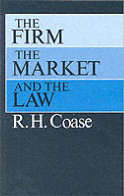 Firm, the Market and the Law by R. H. Coase