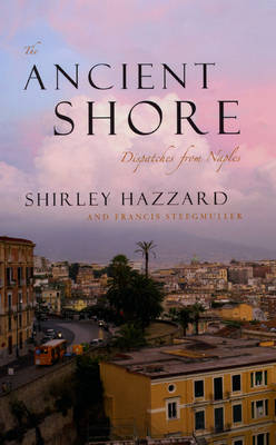 The Ancient Shore by Shirley Hazzard
