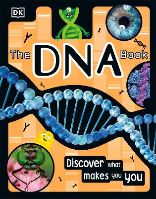 The DNA Book: Discover what makes you you by DK