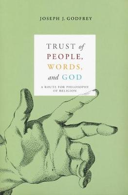 Trust of People, Words, and God by Joseph Godfrey