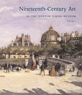 Nineteenth-Century Art in the Norton Simon Museum by Richard R. Brettell