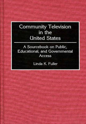 Community Television in the United States by Linda K. Fuller