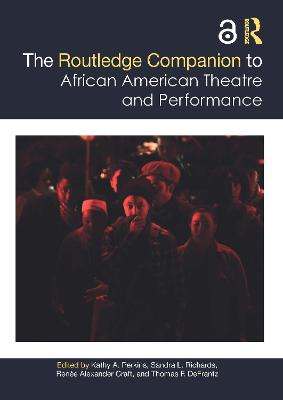 The Routledge Companion to African American Theatre and Performance by Kathy A. Perkins