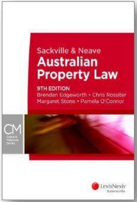 Sackville and Neave Australian Property Law by Rossiter, Stone & O'Connor Edgeworth