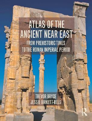 Atlas of the Ancient Near East by Trevor Bryce