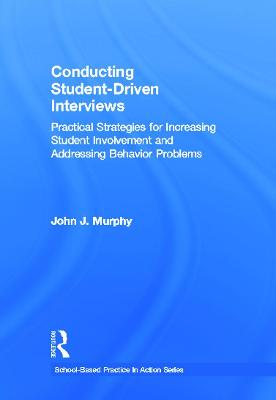Conducting Student-Driven Interviews by John J. Murphy