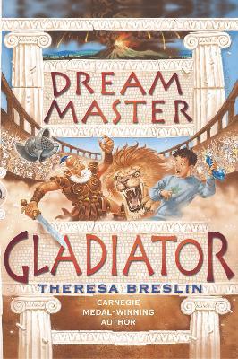 Dream Master: Gladiator by Theresa Breslin