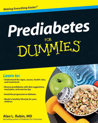 Prediabetes For Dummies by Alan L. Rubin