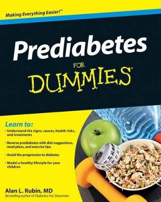 Prediabetes For Dummies by Alan L. Rubin