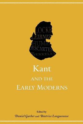 Kant and the Early Moderns by Beatrice Longuenesse