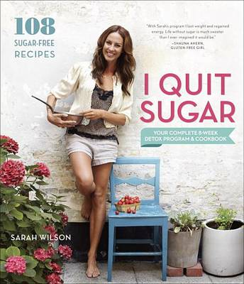 I Quit Sugar by MS Sarah Wilson