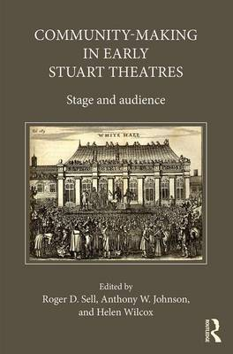 Community-Making in Early Stuart Theatres by Anthony W. Johnson