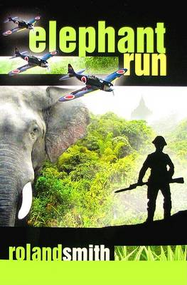 Elephant Run by Roland Smith
