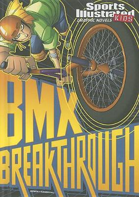 BMX Breakthrough by Carl Bowen