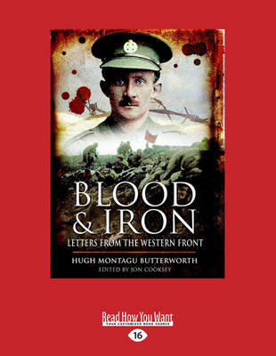 Blood and Iron: Letters from the Western Front by Jon Cooksey