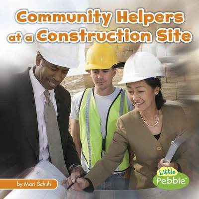 Community Helpers at the Construction Site by Mari C Schuh