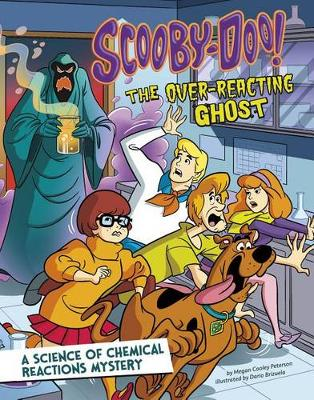 Scooby-Doo! a Science of Chemical Reactions Mystery by Megan Cooley Peterson