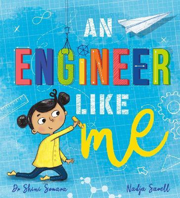 An Engineer Like Me by Dr Shini Somara